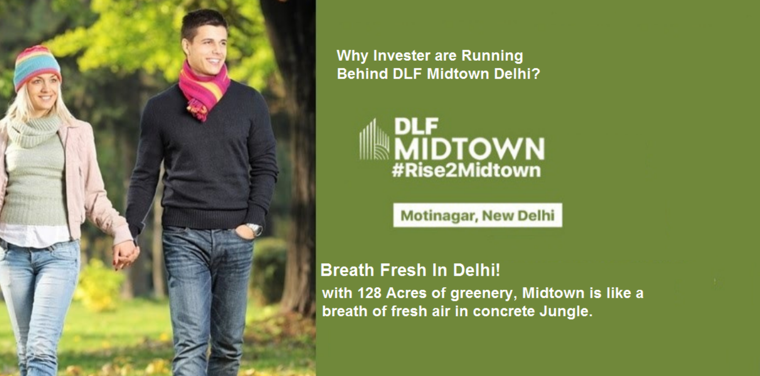 Why-Investors-are-Running-Behind-DLF-Midtown-Delhi